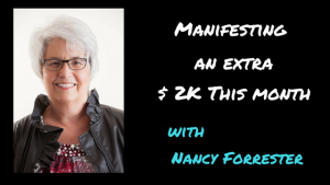 Manifesting an Extra $2K This Month with Nancy Forrester